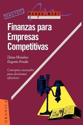 Finanzas Para Empresas Competitivas - Mondino, Diana