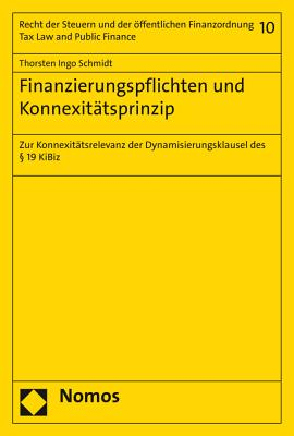 Finanzierungspflichten Und Konnexitatsprinzip: Zur Konnexitatsrelevanz Der Dynamisierungsklausel Des 19 Kibiz - Schmidt, Thorsten Ingo