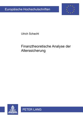 Finanztheoretische Analyse Der Alterssicherung - Schacht, Ulrich