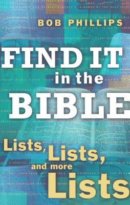 Find It in the Bible: Lists, Lists, and More Lists - Phillips, Bob