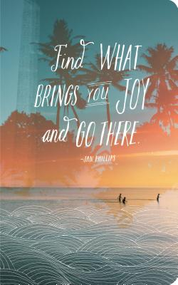 Find What Brings You Joy and Go There - Compendium (Creator)
