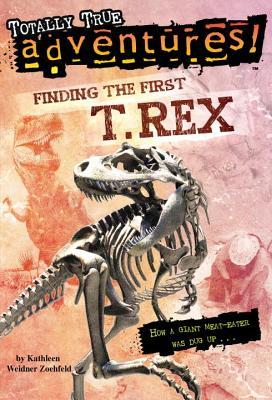 Finding the First T-Rex - Zoehfeld, Kathleen Weidner