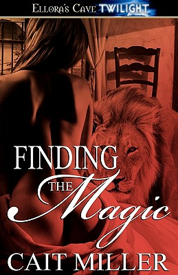 Finding the Magic - Miller, Cait