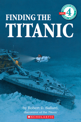 Finding the Titanic - Ballard, Robert D, Ph.D., and Froman, Nan