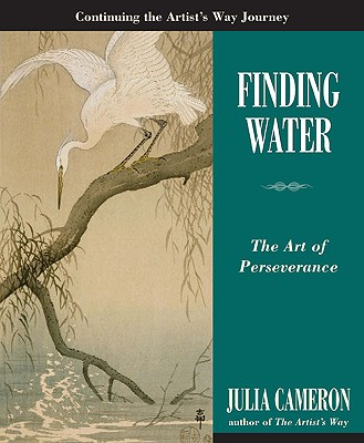 Finding Water: The Art of Perseverance - Cameron, Julia