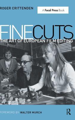 Fine Cuts: The Art of European Film Editing - Crittenden, Roger