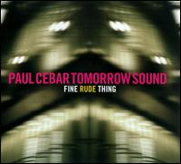 Fine Rude Thing - Paul Cebar Tomorrow Sound