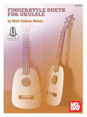 Fingerstyle Duets for Ukulele - Nelson, Mark