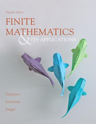Finite Mathematics & Its Applications - Goldstein, Larry Joel, and Schneider, David I., and Siegel, Martha J.