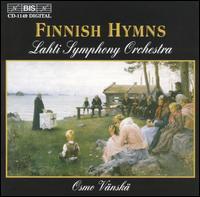 Finnish Hymns - Lahti Symphony Orchestra; Osmo Vänskä (conductor)