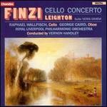 Finzi: Cello Concerto; Leighton: Suite 'Veris Gratia'