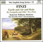 Finzi: Earth and Air and Rain; By Footpath and Stile; To a Poet