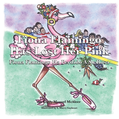 Fiona Flamingo Has Lost Her Pink - Manuel Reeves, Emily