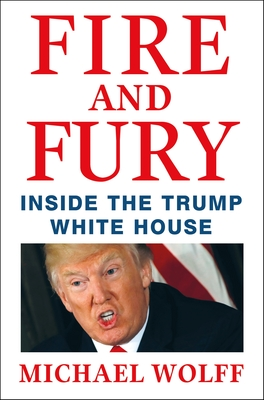 Fire and Fury: Inside the Trump White House - Wolff, Michael