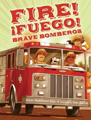 Fire! Fuego! Brave Bomberos - Elya, Susan Middleton
