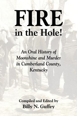 Fire in the Hole - Guffey, Billy N (Editor)