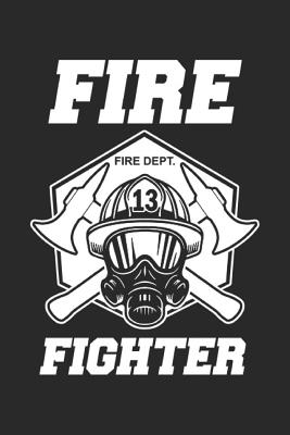 Firefighter: Notebook Or Journal 6x9 120 Blank Pages Firefighters Gift - Risseno, Jennifer