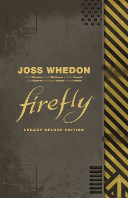 Firefly Legacy Deluxe Edition - Whedon, Joss (Creator)