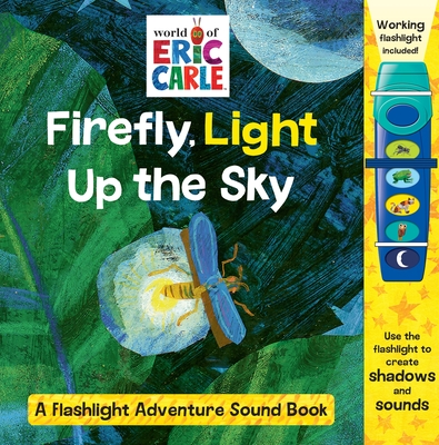 Firefly, Light Up the Sky: The World of Eric Carle - Carle, Eric