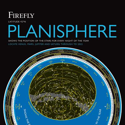 Firefly Planisphere: Latitude 42 Degrees North - Scagell, Robin