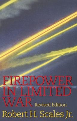Firepower in Limited War - Scales, Robert