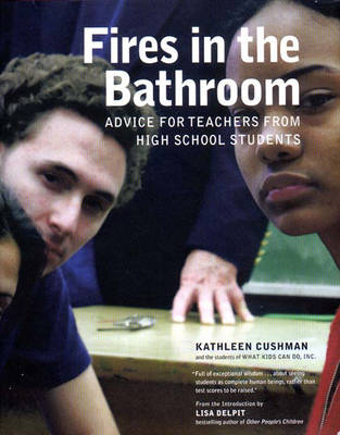 Fires in the Bathroom - Cushman, Kathleen, and Delpit, Lisa D (Introduction by)