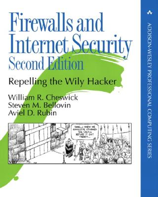 Firewalls and Internet Security: Repelling the Wily Hacker - Cheswick, William R