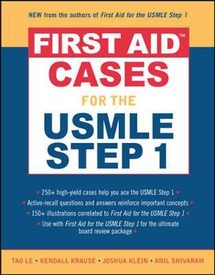 First Aid Cases for the USMLE Step 1 - Le, Tao, M.D., and Krause, Kendall, and Klein, Joshua