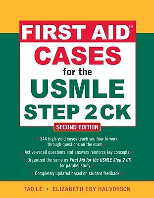 First Aid Cases for the USMLE Step 2 CK - Le, Tao, M.D., and Halvorson, Elizabeth