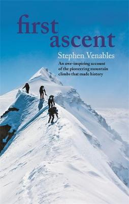 First Ascent - Venables, Stephen (Editor-in-chief)