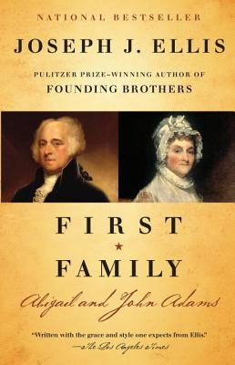 First Family: Abigail and John Adams - Ellis, Joseph J