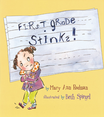 First Grade Stinks! - Rodman, Mary Ann