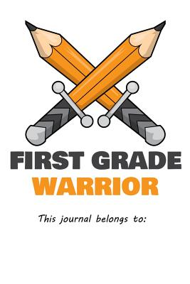 First Grade Warrior This journal belongs to: 100 sheetmusic Pages Large Big 6 x 9 for school boys, girls, kids and pupils princess and prince - Grade Warrior Notebook, Kaiasworld Journ