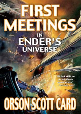 First Meetings: In Ender's Universe - Card, Orson Scott