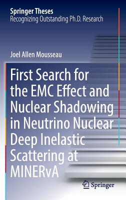 First Search for the EMC Effect and Nuclear Shadowing in Neutrino Nuclear Deep Inelastic Scattering at Minerva - Mousseau, Joel Allen
