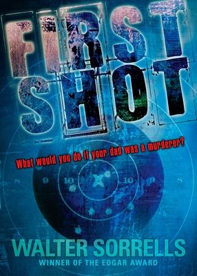 First Shot - Sorrells, Walter