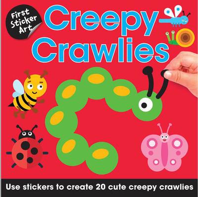 First Sticker Art: Creepy Crawlies: Use Stickers to Create 20 Cute Creepy Crawlies -