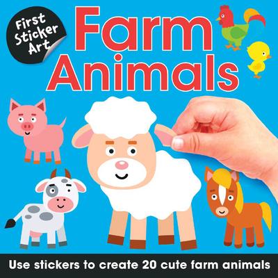 First Sticker Art: Farm Animals: Use Stickers to Create 20 Cute Farm Animals -