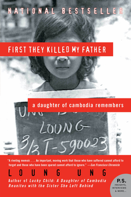 First They Killed My Father: A Daughter of Cambodia Remembers - Ung, Loung
