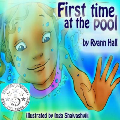 First Time at the Pool: Children's Book - Hall, Mrs Ryann Adams