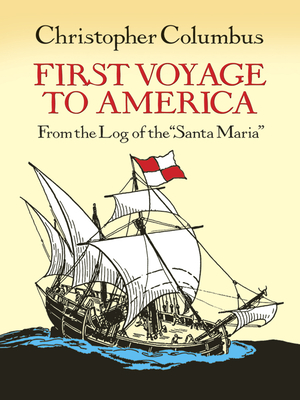 "First Voyage to America: From the Log of the ""Santa Maria"" - Columbus, Christopher"