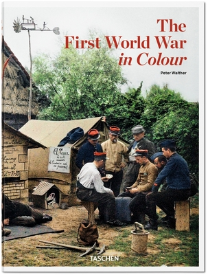First World War in Colour - Walther, Peter
