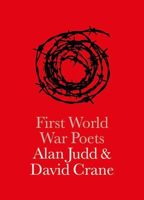 First World War Poets - Judd, Alan, and Crane, David