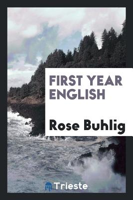 First Year English - Buhlig, Rose