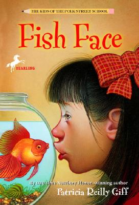 Fish Face - Giff, Patricia Reilly, and Giff
