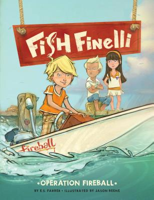 Fish Finelli (Book 2): Operation Fireball - Farber, E S