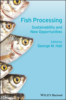 Fish Processing: Sustainability and New Opportunities - Hall, George M. (Editor)