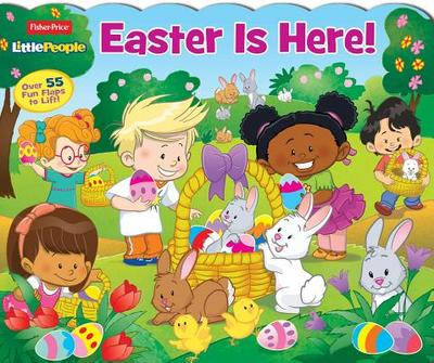 Fisher-Price Little People: Easter Is Here! - Mitter, Matt, and Pixel Mouse House (Illustrator)