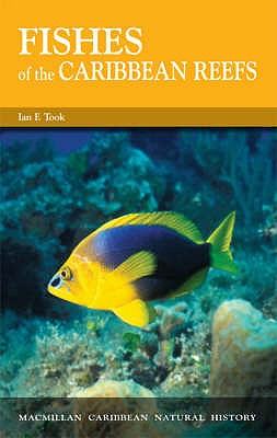 Fishes of the Caribbean Reefs - Took, Ian F.