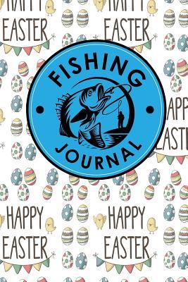 Fishing Journal: Boat Diary, Fishing Journal Log, Fish Diary, Rainbow Fish Book, Cute Easter Egg Cover - Publishing, Rogue Plus